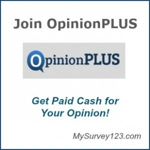 Join OpinionPlus survey panel and earn cash taking online paid surveys!